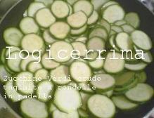 [ Zucchine Verdi a Rondelle ]