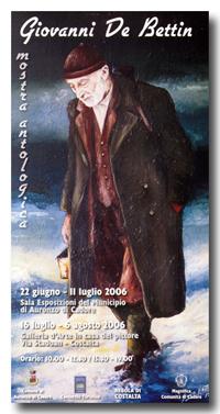 Mostra di Giovanni De Bettin - 2006