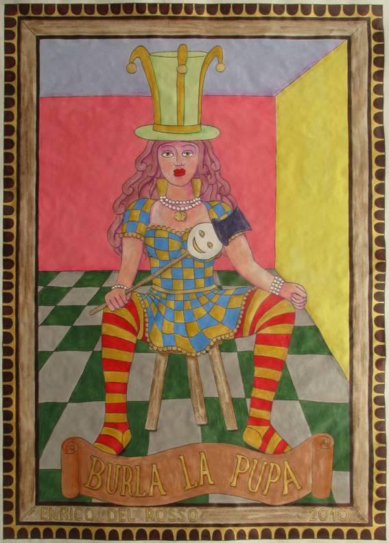 Burla la pupa ERICCO galleria d'arte di Enrico Del Rosso