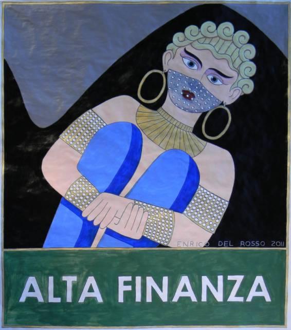 Alta finanza ERICCO galleria d'arte di Enrico Del Rosso