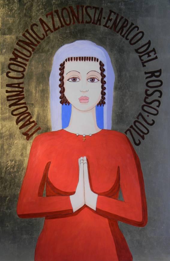 Madonna comunicazionista ERICCO galleria d'arte di Enrico Del Rosso