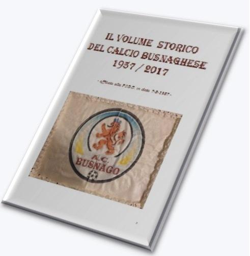Il Romanzo Storico del calcio Busnaghese 1957-2017
