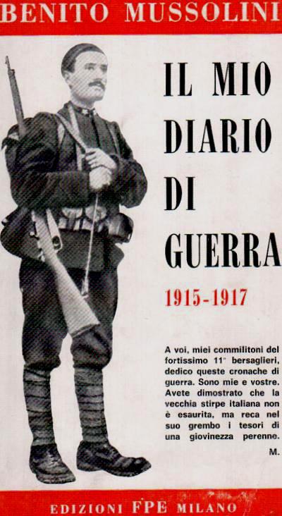 Il mio diario di Guerra: Benito Mussolini