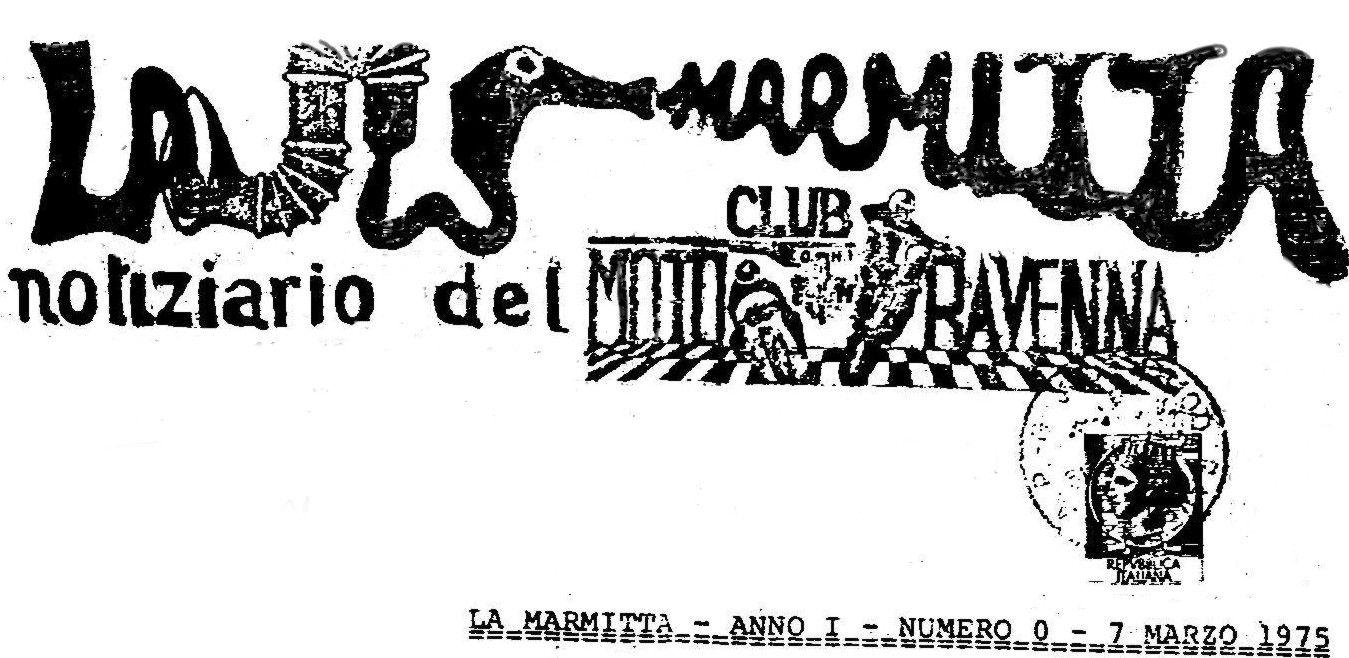 La Marmitta. Il Numero 0 del 1974 (PDF di soli 240 Kb). Archivio Moto Club Ravenna