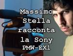 Massimo Stella racconta la Sony PMW-EX1