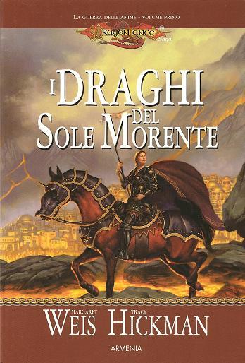 Margaret Weis & Tracy Hickman - La guerra delle anime vol. 1 - I draghi del Sole Morente