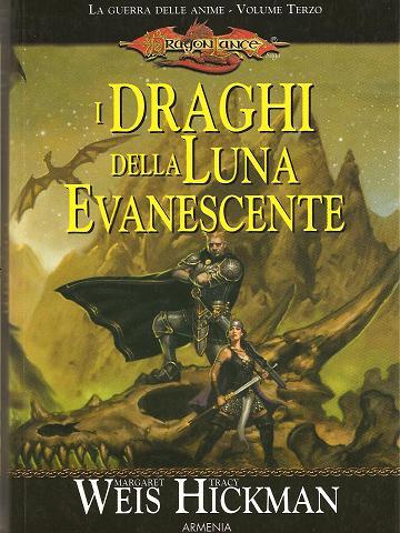 Margaret Weis & Tracy Hickman - La guerra delle anime vol. 3 - I draghi della Luna Evanescente
