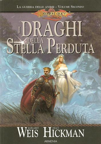 Margaret Weis & Tracy Hickman -La guerra delle anime vol. 2 - I draghi della Stella Perduta
