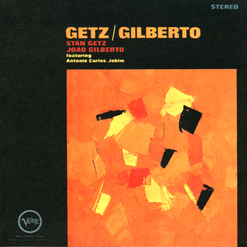 "Featured recording ""Getz/Gilberto"""