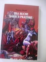 Tra Sassi, Buche e.....