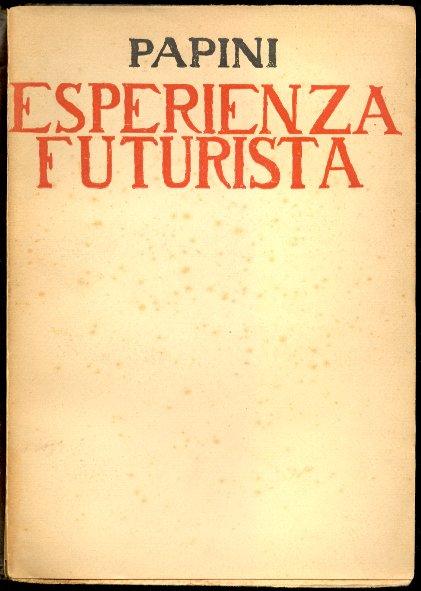 Papini e Firenze futurista , rottamatori ante litteram